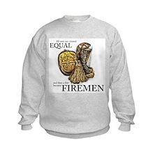 A Few Become Firemen Sweatshirt