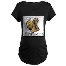 A Few Become Firemen T-Shirt