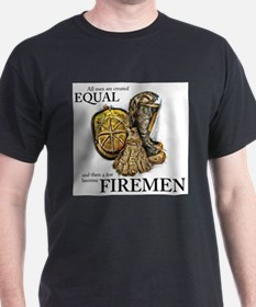 A Few Become Firemen T-Shirt