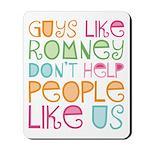 Guys Like Romney Mousepad