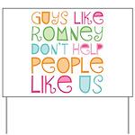 Guys Like Romney Yard Sign