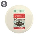 "Romney Aristocracy 3.5"" Button (10 pack)"