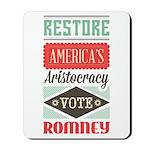 Romney Aristocracy Mousepad