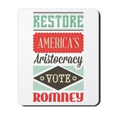 Romney Aristocracy Mousepad
