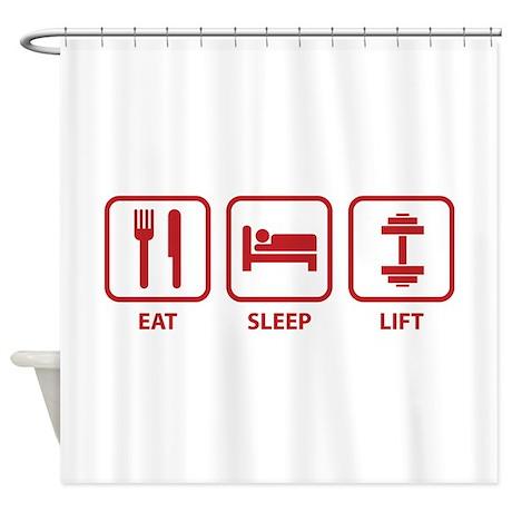 Eat Sleep Lift Shower Curtain