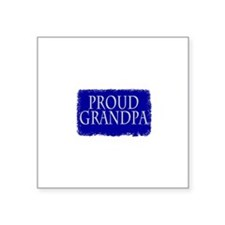 "Proud Grandpa Square Sticker 3"" x 3"""
