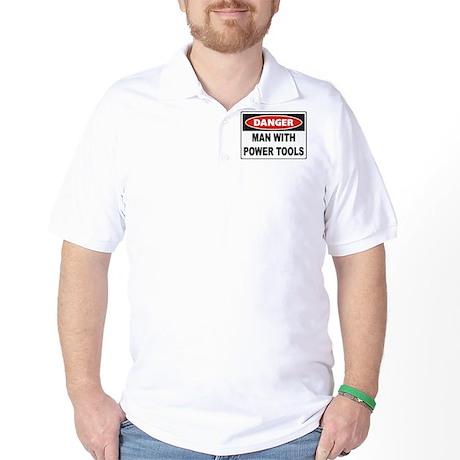 Danger Man With Power Tools Golf Shirt