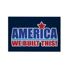 Magnet AMERICA WE BUILT THIS! Rectangle Magnet