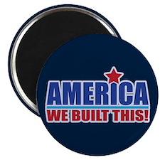AMERICA WE BUILT THIS! Magnet