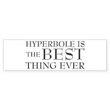 Hyperbole Is The Best Bumper Stickers