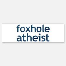 Foxhole Atheist Bumper Bumper Sticker