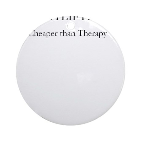Weightlifting Cheaper Than Therapy Ornament (Round
