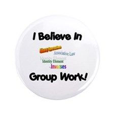 """Group Work 3.5"""" Button"""