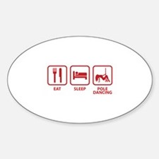 Eat Sleep Pole Dancing Sticker (Oval)
