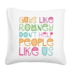 Guys Like Romney Square Canvas Pillow