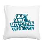 Dont Make Mittstake Square Canvas Pillow