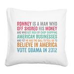 Anti Romney Believe Square Canvas Pillow