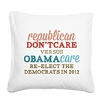Obamacare vs Dont Care Square Canvas Pillow