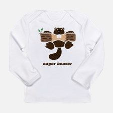 eager beaver Long Sleeve Infant T-Shirt
