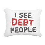 I See Debt People.png Rectangular Canvas Pillow