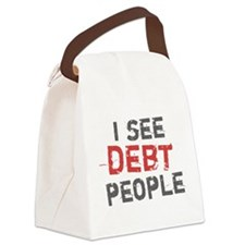 I See Debt People.png Canvas Lunch Bag