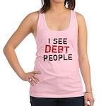 I See Debt People.png Racerback Tank Top