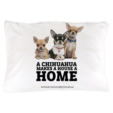 Home with Chihuahuas Pillow Case