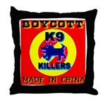 Boycott Made In China K9 Kill Throw Pillow