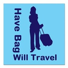 "Have Bag, Will Travel Square Car Magnet 3"" x 3"""