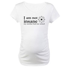 I'm Not Insane Shirt