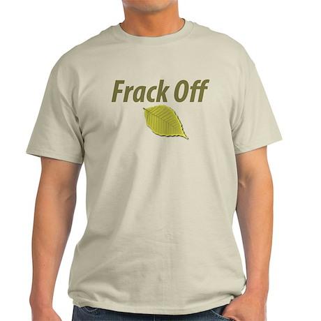 frack_off.png Light T-Shirt