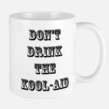 Don't Drink the Koolaid Mug