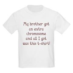 My brother got Kids T-Shirt