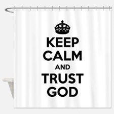 Keep Calm and Trust God (Black) Shower Curtain
