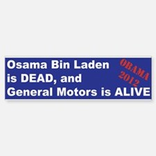 Bin Laden is dead, General Motors is alive Bumper Bumper Sticker
