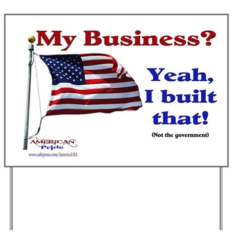 My Business Yeah I Built That Yard Sign