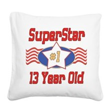 SUPERSTARbirthday13.png Square Canvas Pillow