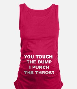 You Touch The Bump Tank Top