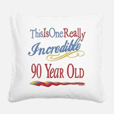 Incredibleat90.png Square Canvas Pillow