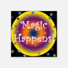 "Magic Happens 2.png Square Sticker 3"" x 3"""