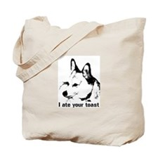 I Ate Your Toast Tote Bag