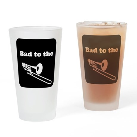 Bad to the Trombone Drinking Glass