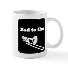 Bad to the Trombone Mug