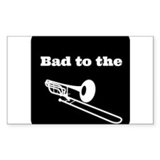 Bad to the Trombone Decal