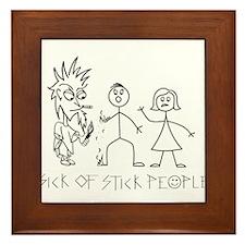 Sick of Stick People burn Framed Tile