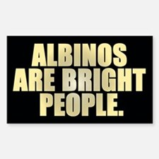 ALBINOS ARE BRIGHT PEOPLE Sticker (Bumper)