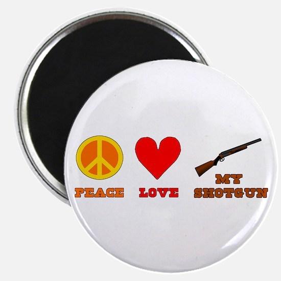 "Peace Love My Shotgun 2.25"" Magnet (10 pack)"