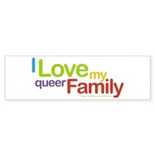 """I Love My Queer Family"" Bumper Bumper Sticker"