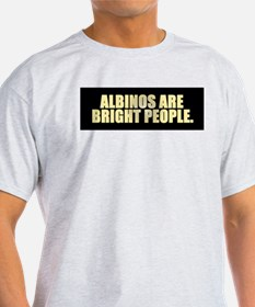 ALBINOS ARE BRIGHT PEOPLE Ash Grey T-Shirt