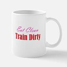 eat clean/train dirty Mug